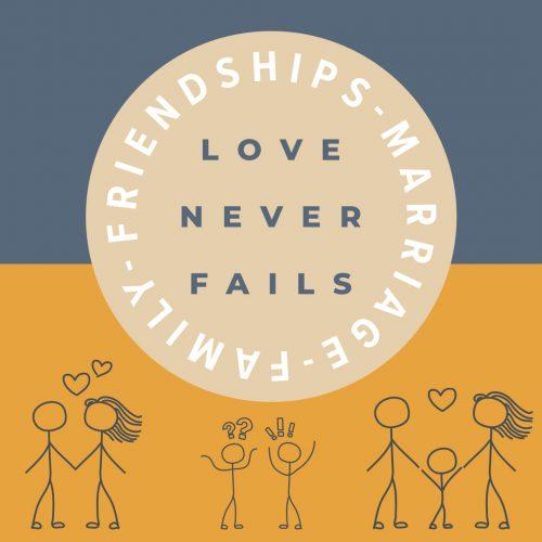 [Love Never Fails]